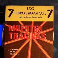 Libros de segunda mano: LOS 7 LIBROS MÁGICOS DEL PROFESOR MONCADA MUERTES TRÁGICAS EL DESTINO EN SU NOMBRE - ESOTERISMO. Lote 131141275