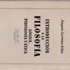 Libros de segunda mano: INTRODUCCION A LA FILOSOFÍA - JOAQUIN CARRERAS ARTAU - 5º CURSO / ALMA MATER ED. 1945. Lote 131172120