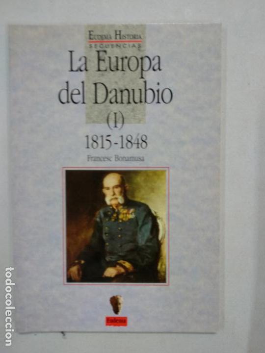 LA EUROPA DEL DANUBIO (I) 1815-1848, FRANCESC BONAMUSA (Libros de Segunda Mano - Historia - Otros)