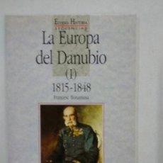 Libros de segunda mano: LA EUROPA DEL DANUBIO (I) 1815-1848, FRANCESC BONAMUSA. Lote 131173480