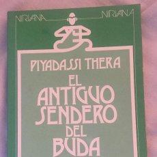 Libros de segunda mano: PIYADASSI THERA: EL ANTIGUO SENDERO DE BUDA.. Lote 131175052