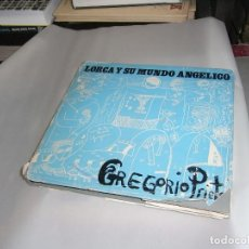 Libros de segunda mano: GREGORIO PRIETO, LORCA Y SU MUNDO ANGELICO, 1 EDICION, 1972. Lote 131176872