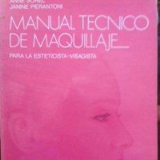 Livres d'occasion: MANUAL TECNICO DE MAQUILLAJE. PARA LA ESTETICISTA-VISAJISTA. ANNE SOREL - JANINE PIERANTONI. Lote 131180768