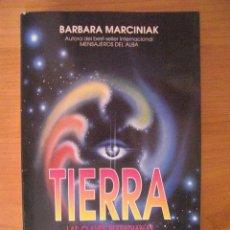 Libros de segunda mano: TIERRA LAS CLAVES PLEYADIANAS DE LA BIBLIOTECA VIVIENTE. BARBARA MARCINIAK. Lote 131207404