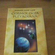 Libros de segunda mano: COSMOLOGIA PLEYADIANA - BARBARA HAND CLOW. Lote 131207596