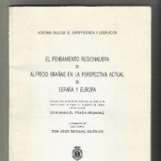 Libros de segunda mano: FRAGA IRIBARNE MANUEL, EL PENSAMIENTO REGIONALISTA,DE ALFREDO BRAÑAS. AUTOGRAFIADO,1988.. Lote 131225084