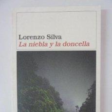 Libros de segunda mano: LORENZO SILVA. LA NIEBLA Y LA DONCELLA. Lote 131225356