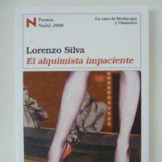 Libros de segunda mano: LORENZO SILVA. EL ALQUIMISTA IMPACIENTE. Lote 131225567