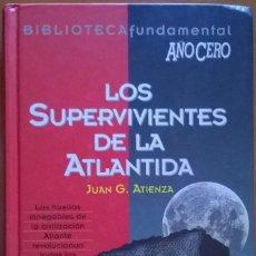 Libros de segunda mano: LOS SUPERVIVIENTES DE LA ATLANTIDA, JUAN G. ATIENZA. Lote 131227035