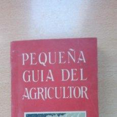 Libros de segunda mano: PEQUEÑA GUIA DEL AGRICULTOR 1963 UNAS 225 PAGINAS SERVICIO AGRICOLA DEL NITRATO DE CHILE. Lote 131279443