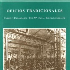 Libros de segunda mano: OFICIOS TRADICIONALES. DIPUTACIÓN DE GUIPÚZCOA. Lote 131291295