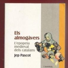 Libros de segunda mano: ELS ALMOGÀVERS L'EPOPEIA MEDIEVAL DELS CATALANS JEP PASCOT ED PROA 1997 TRADUCCIÓ JOAN OLIVER MAPES . Lote 131296323