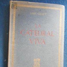 Libros de segunda mano: LA CATEDRAL VIVA LUIS GUILLET. Lote 131321454