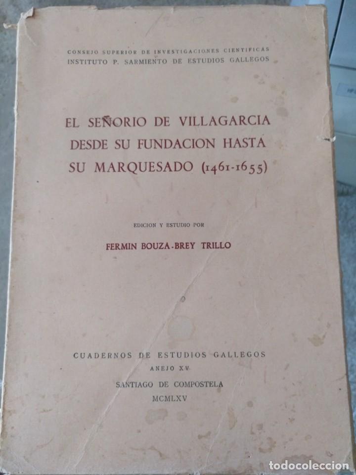 EL SEÑORÍO DE VILLAGARCÍA DESDE SU FUNDACIÓN HASTA SU MARQUESADO 1461-1655 POR F. BOUZA-BREY TRILLO (Libros de Segunda Mano - Bellas artes, ocio y coleccionismo - Otros)