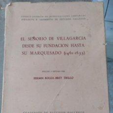 Libros de segunda mano: EL SEÑORÍO DE VILLAGARCÍA DESDE SU FUNDACIÓN HASTA SU MARQUESADO 1461-1655 POR F. BOUZA-BREY TRILLO. Lote 131328930