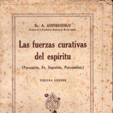 Libros de segunda mano: AUSTREGESILO : LAS FUERZAS CURATIVAS DEL ESPÍRITU (MARÍN, 1940). Lote 131361010