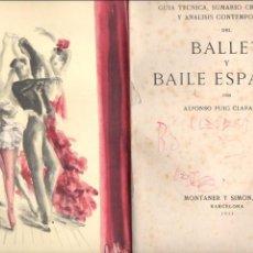 Libros de segunda mano: PUIG CLARAMUNT : BALLET Y BAILE ESPAÑOL (MONTANER Y SIMÓN, 1944) DEDICATORIA DEL AUTOR A JOAN PAMIES. Lote 131365806