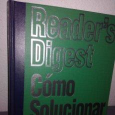 Libros de segunda mano: COMO SOLUCIONAR CASI TODO READERS DIGEST 1996. VER MAS FOTOS DENTRO. Lote 131391901
