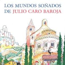 Libros de segunda mano: LOS MUNDOS SOÑADOS. JULIO CARO BAROJA. 1996. Lote 131393006