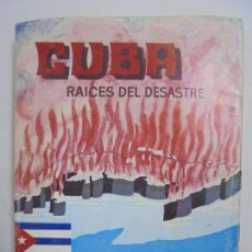 Libros de segunda mano: CUBA: RAÍCES DEL DESASTRE. RICARDO ADAM Y SILVA. EXPOSICIÓN OBJETIVA DE HECHOS HISTÓRICOS. 1971. Lote 131410210