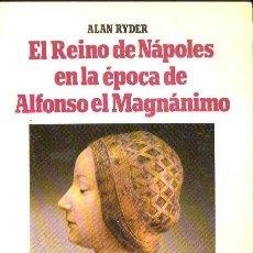 Libros de segunda mano: ALAN RYDER : EL REINO DE NÁPOLES EN LA ÉPOCA DE ALFONSO EL MAGNÁNIMO (VALENCIA, 1987) . Lote 131424742