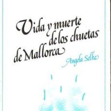 Libros de segunda mano: ÁNGELA SELKE : VIDA Y MUERTE DE LOS CHUETAS DE MALLORCA (TAURUS, 1980) . Lote 131424874