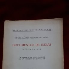Libros de segunda mano: DOCUMENTOS DE INDIAS. SIGLOS XV - XIX. Lote 266531218
