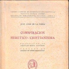 Libros de segunda mano: CONSPIRACIÓN HERÉTICO - CRISTIANÍSIMA (JUAN ADAM DE LA PARRA 1943) SIN USAR. Lote 131447230