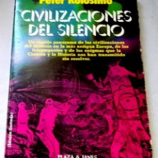 Libros de segunda mano: CIVILIZACIONES DEL SILENCIO; PETER KOLOSIMO - PLAZA & JANES, PRIMERA EDICIÓN 1981. Lote 131454238