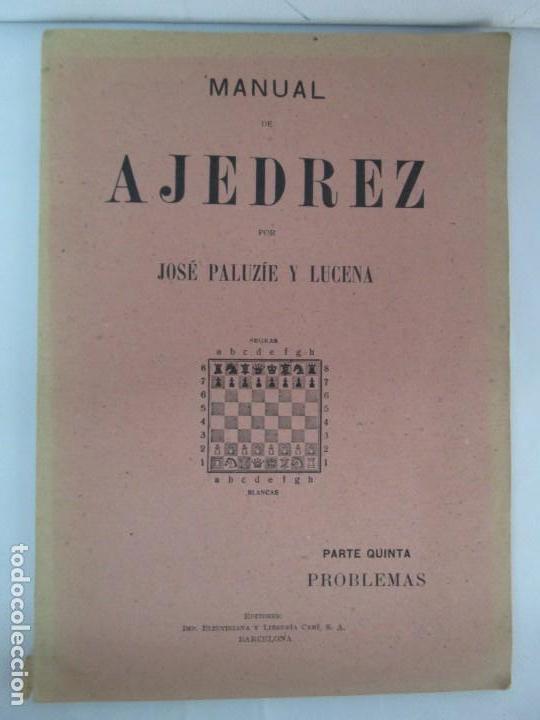 Libros de segunda mano: MANUAL DE AJEDREZ. JOSE PALUZIE Y LUCENA. PARTE TERCERA, QUINTA, SEXTA. 1939-1943. VER FOTOS - Foto 25 - 131478270