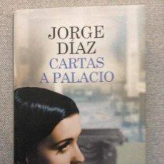 Libros de segunda mano: CARTAS A PALACIO - JORGE DIAZ - CIRCULO DE LECTORES - TAPA DURA CON SOBRECUBIERTA 560 PAGINAS. Lote 131517090
