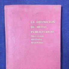 Libros de segunda mano: LA DEFINICION DE METAS PUBLICITARIAS PARA LOGRAR RESULTADOS MENSURABLES 1963 RUSSELL H COLLEY. Lote 131523566