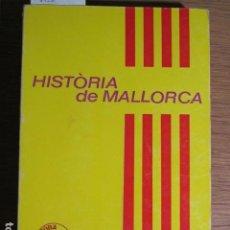 Libros de segunda mano: HISTÒRIA DE MALLORCA. PERE XAMENA FIOL, ED. MOLL, MALLORCA, 1984. Lote 131547502