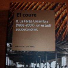 Libros de segunda mano: EL COURE / LA FARGA LACAMBRA / PERE PASCUAL I JORDI NADAL. Lote 131557818