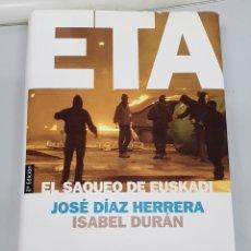 Libros de segunda mano: ETA, EL SAQUEO DE EUSKADI / JOSÉ DÍAZ HERRERA - ISABEL DURÁN / PLANETA 2002. Lote 131559598