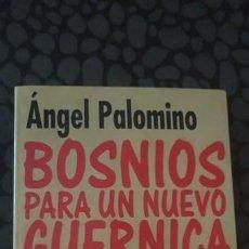 Libros de segunda mano: BOSNIOS PARA UN NUEVO GUERNICA. ANGEL PALOMINO. Lote 131575306