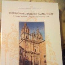 Libros de segunda mano: ESTUDIOS DEL BARROCO SALMANTINO. EL COLEGIO REAL DE LA COMPAÑÍA DE JESÚS. ALFONSO RODRIGUEZ. 2005. Lote 131575362