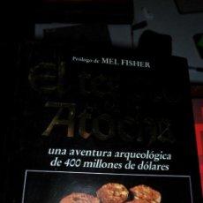 Libros de segunda mano: EL TESORO DEL ATOCHA, DUNCAN MATHEWSON III, ED. CÍRCULO DE LECTORES. Lote 131576010