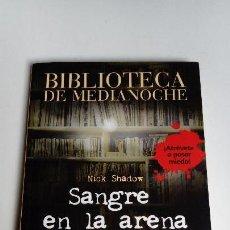 Libros de segunda mano: SANGRE EN LA ARENA Y OTROS RELATOS, BIBLIOTECA DE MEDIANOCHE. NICK SHADOW. ANAYA. 161 GRAMOS.. Lote 131598954