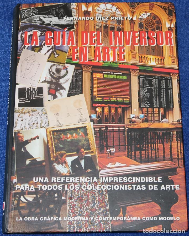 LA GUÍA DEL INVERSOR EN ARTE - FERNANDO DÍEZ PRIETO - ARTE 10 (2000) (Libros de Segunda Mano - Bellas artes, ocio y coleccionismo - Otros)