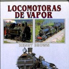 Libros de segunda mano: LOCOMOTORAS DE VAPOR. Lote 131628294