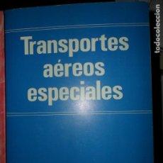 Libros de segunda mano: TRANSPORTES AÉREOS ESPECIALES, ENRIQUE MAPELLO, ED. PARANIFO. Lote 131641462