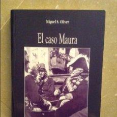 Libros de segunda mano: EL CASO MAURA (MIGUEL S. OLIVER) LLEONARD MUNTANER EDITOR. Lote 131645250