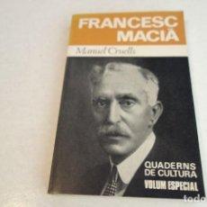 Libros de segunda mano: FRANCESC MACIÀ. MANUEL CRUELLS. QUADERNS DE CULTURA. VOLUM ESPECIAL.. Lote 131649734