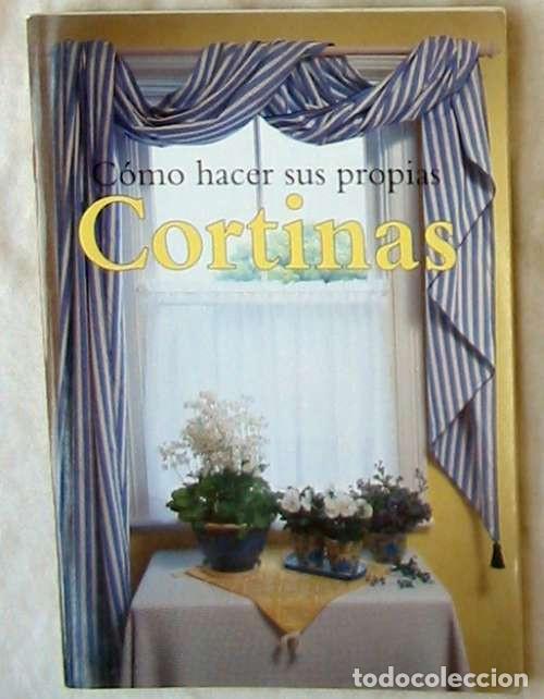 CÓMO HACER SUS PROPIAS CORTINAS - JENNIFER CAMPBELL - ED. KONEMANN 1998 - VER INDICE (Libros de Segunda Mano - Ciencias, Manuales y Oficios - Otros)