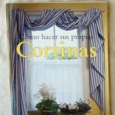 Libros de segunda mano: CÓMO HACER SUS PROPIAS CORTINAS - JENNIFER CAMPBELL - ED. KONEMANN 1998 - VER INDICE. Lote 131684346