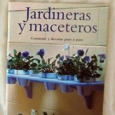 Libros de segunda mano: JARDINERAS Y MACETEROS - CONSTRUIR Y DECORAR PASO A PASO - RICHARD RUTHERFORD - ED. KONEMANN 1998. Lote 131684822