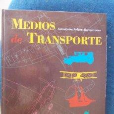 Libros de segunda mano: MEDIOS DE TRANSPORTE. Lote 131684826