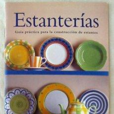 Libros de segunda mano: ESTANTERIAS - GUÍA PRÁCTICA PARA CONSTRUIR ESTANTES - GREG CHEETHAM - ED. KONEMANN 1998 - VER. Lote 131685222