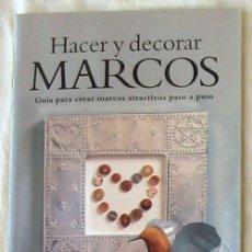 Libros de segunda mano: HACER Y DECORAR MARCOS - GUÍA PARA CREAR MARCOS ATRACTIVOS - GRAHAM PORTER - ED. KONEMANN 1998 - VER. Lote 131685682